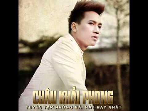 Lien Khuc Album Tuyen Tap Cac Bai Hat Hay Nhat Cua Chau Khai Phong