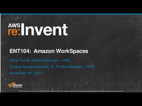 Amazon WorkSpaces: Desktop Computing in the Cloud (ENT104) | AWS re:Invent 2013