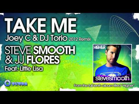 Steve Smooth & JJ Flores feat. Little Lisa - Take Me (Joey C & DJ Torio 2012 Remix) (Cover Art)