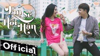 Em Sẽ Hối Hận - Đình Phong, TânZui, Sơn2M (MV 4K OFFICIAL)