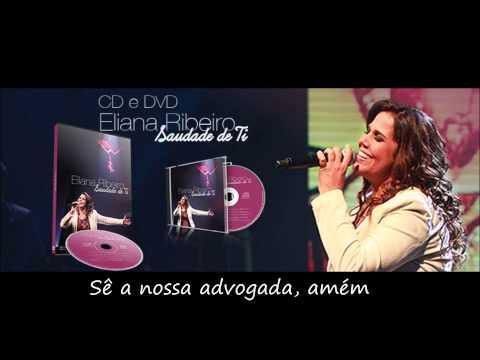 Virgem das Dores -  Eliana Ribeiro  - CD Saudade de Ti