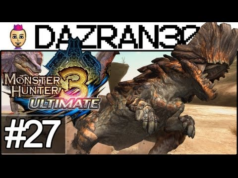 Monster Hunter 3 Ultimate - Let's Play Episode 27 - The Hunter Killer - MH3U WiiU Gameplay Commentary Dazran303