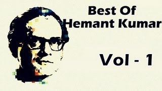 Best Of Hemant Kumar - Old Hindi Songs - Jukebox - Vol 1