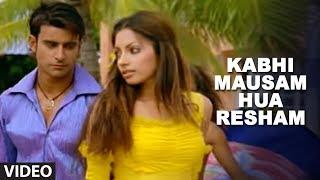 Kabhi Mausam Hua Resham - Tere Bina by Abhijeet