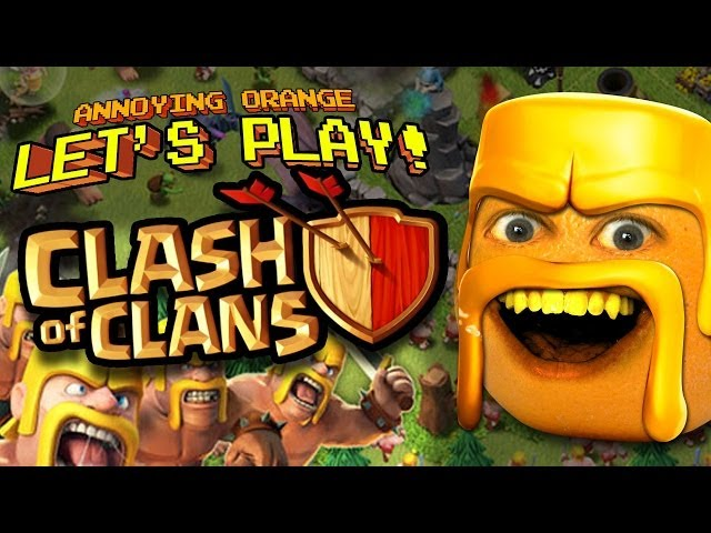 Annoying Orange - Let's Play Clash Of Clans
