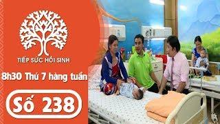 Tiếp sức hồi sinh - Số 238 | TodayTV