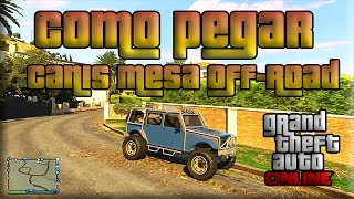 GTA V Online Veiculos Raros Como Pegar O Jeep Canis Mesa