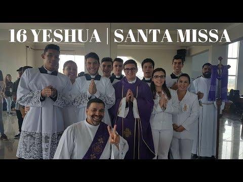 16° Yeshua | Parte 2 | Santa Missa | Padre Júlio Campos | ANSPAZ
