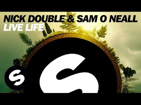 Nick Double & Sam O Neall - Live Life (Original Mix)
