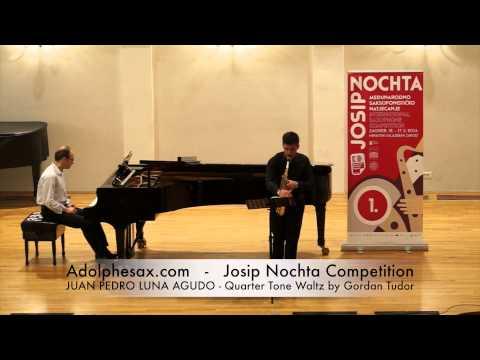 Josip Nochta Competition JUAN PEDRO LUNA AGUDO Quarter Tone Waltz by Gordan Tudor