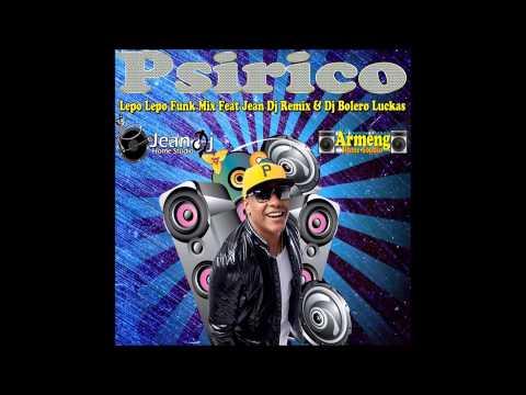 Psirico - Lepo Lepo - Funk REMIX 2014 [ DJ BoLero e DJ Jean Remix ]