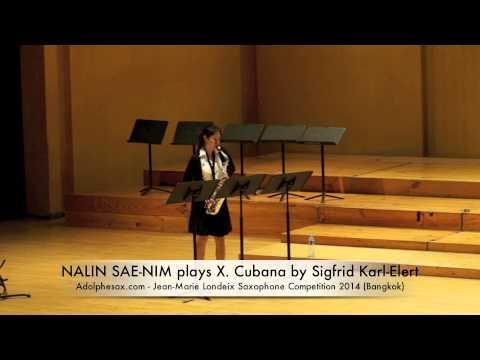 NALIN SAE NIM plays X Cubana by Sigfrid Karl Elert