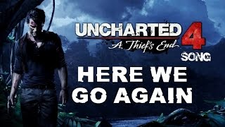 Uncharted 4 song - Here We Go Again