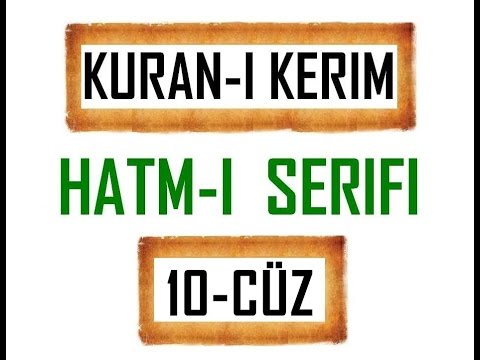 Kuran-i Kerim HATM-İ ŞERİFİ- 10 CÜZ  ***KURAN.gen.tr----KURAN.gen.tr***