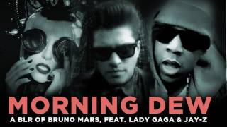 Video | Morning Dew — a bad lip reading of Bruno Mars, feat. Lady Gaga and Jay Z | Morning Dew — a bad lip reading of Bruno Mars, feat. Lady Gaga and Jay Z