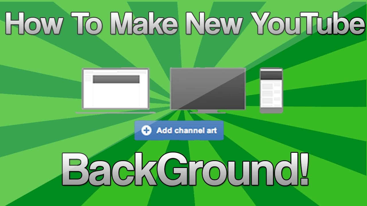 How to make a youtube background 2014 quot youtube