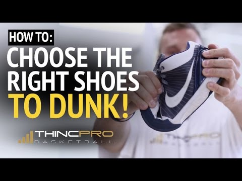 How to Choose The Right Shoes to DUNK! - Pick Basketball Shoes for Increasing Your Vertical Jump