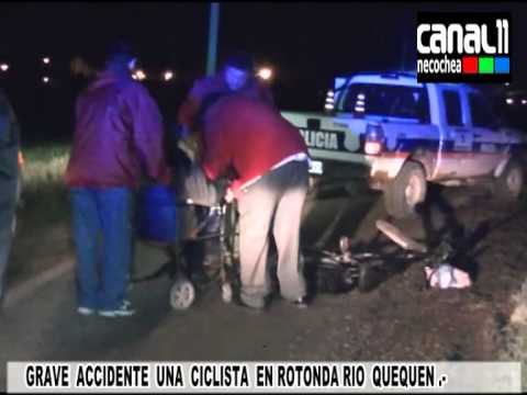 GRAVE  ACCIDENTE  UNA  CICLISTA  EN ROTONDA RIO  QUEQUEN