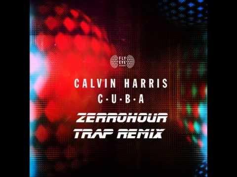 Calvin Harris - C.U.B.A. (Zerrohour Trap Remix)