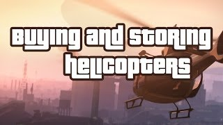 """GTA V Online Buying And """"Storing"""" A Helicopter (No"""