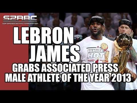LeBron James Won The Associated Press 2013 Male Athlete Of The Year