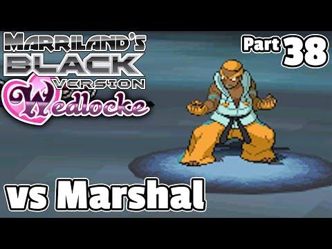 Pokémon Black Wedlocke, Part 38: Marshal Law!