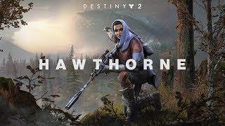 Destiny 2 - Bemutatkozik Hawthorne