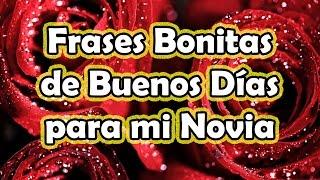 Frases De Buenos Dias Para Mi Novia Bella - Frases Bonitas