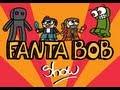 Fanta Bob World - Ep 7 - Briquet Story - Fantavision