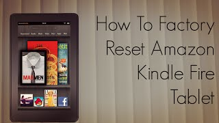 How To Factory Reset Amazon Kindle Fire Tablet Tutorial
