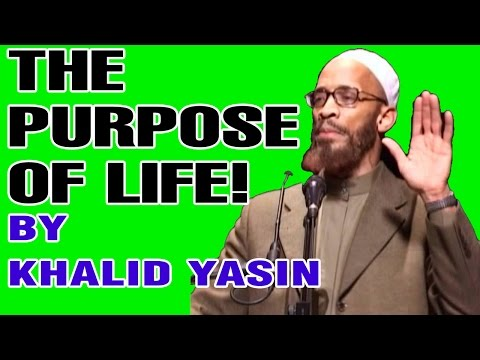 The Purpose of Life - Khalid Yasin (San Diego)