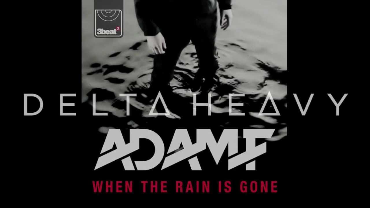 When the Rain Is Gone (Adam F & Cory Enemy VIP Mix) Lyrics ...