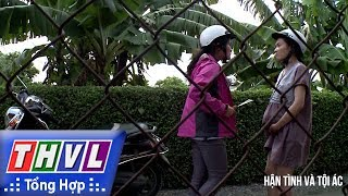 THVL | Ký sự pháp đình: Hận tình và tội ác