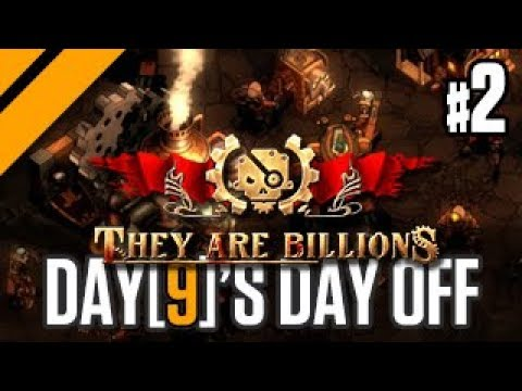 Day[9]'s Day Off - They Are Billions - P2