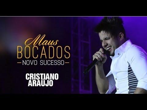 Cristiano Araújo - Maus Bocados [LANÇAMENTO 2013]