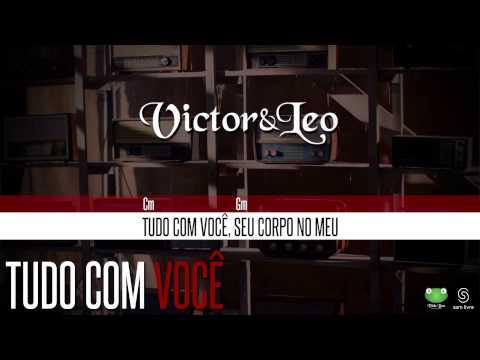 Victor & Leo - Tudo Com Você (Oficial Letra & Cifra)