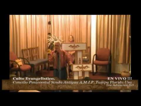 Culto Evangelistico Concilio Pentecostal Senda Antigua A.m.i.p. Tampa Florida USA.   05-11-14