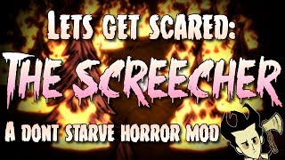 SO FREAKY! - The Screecher (Don't Starve Halloween Special) - DONT STARE?