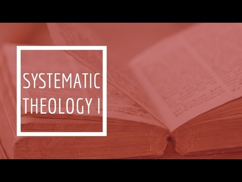(7) Systematic Theology I - Anthropology  (The Doctrine of Man)