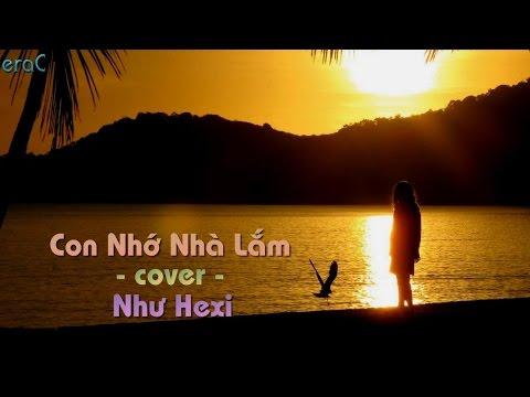 Con Nhớ Nhà Lắm(cover) - Như Hexi [Lyrics Video]