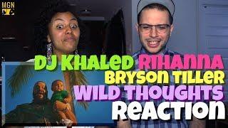DJ Khaled - Wild Thoughts (Ft. Rihanna, Bryson Tiller)   REACTION