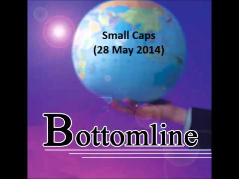 938LIVE Bottomline - Small Caps (28 May 2014)