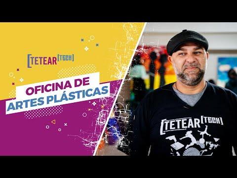Oficina de Artes Plásticas - Tetear Tech 2019