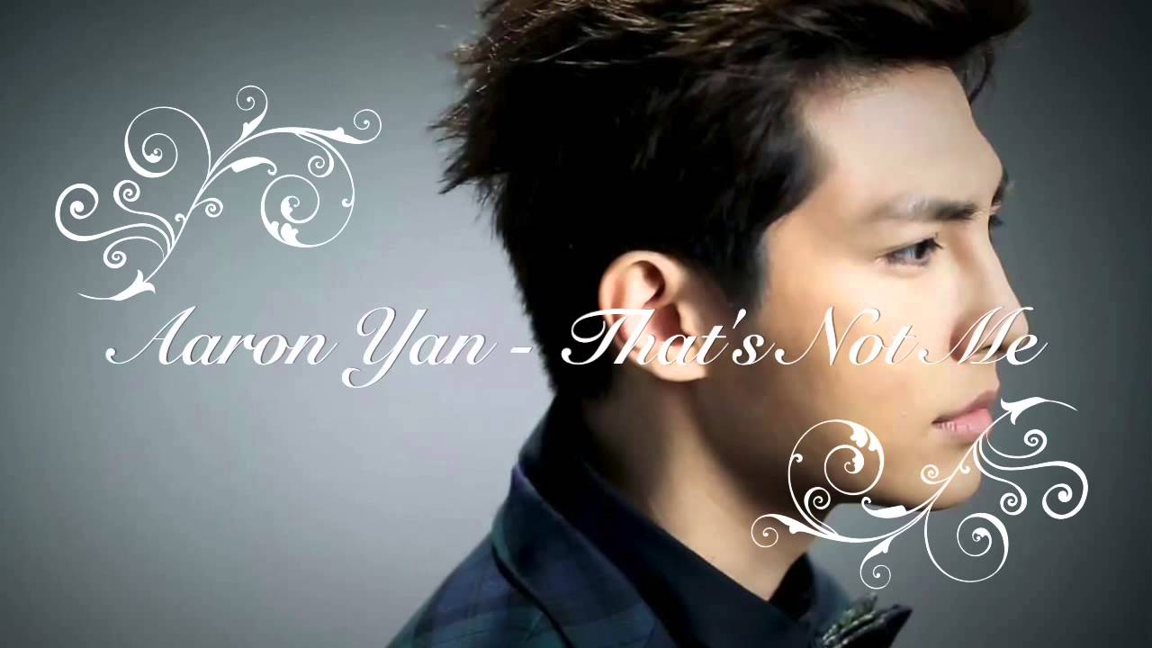 Aaron Yan - That's Not Me Lyrics - lyricsera.com