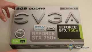 EVGA GeForce GTX 750Ti FTW Unboxing And Review