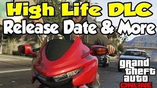 """GTA 5 Online """"High Life"""" DLC Release Date, New Thrust"""
