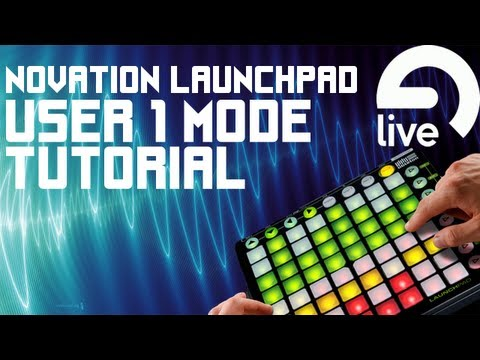 How to Use 'User 1' Mode - Novation Launchpad - Ableton Live 9 - Drum Rack