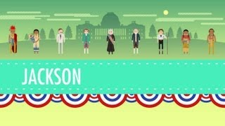 Crash Course: Age of Jackson: Crash Course Us History #14