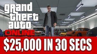 GTA ONLINE HOW TO MAKE $25,000 IN 30 SECONDS EASY