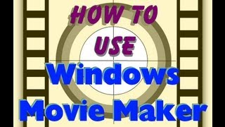 Tutorial: How To Use Windows Movie Maker (WMM) To Edit